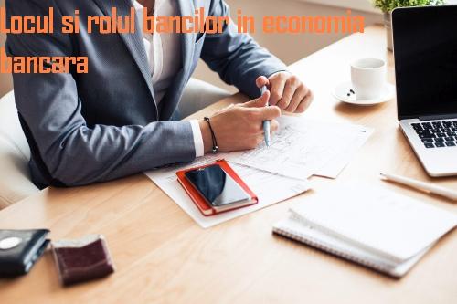 Locul si rolul bancilor in economie